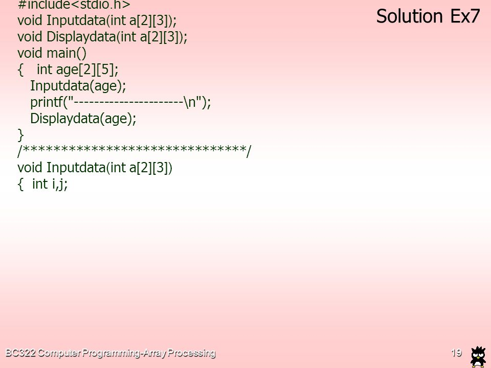 Solution Ex7 #include<stdio.h> void Inputdata(int a[2][3]);